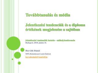 Horváth Dániel MTA Kutatásszervezési Intézet horvath.daniel@mail.iif.hu