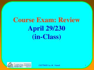 Course Exam: Review April 29/230 (in-Class)