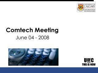 Comtech Meeting June 04 - 2008