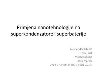 Primjena nanotehnologije na  superkondenzatore  i superbaterije