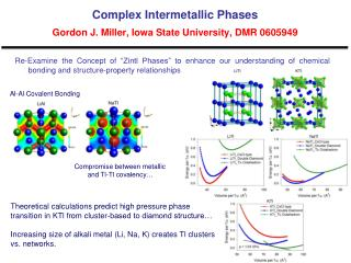 Complex Intermetallic Phases Gordon J. Miller, Iowa State University, DMR 0605949