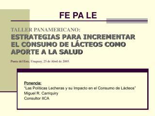 Ponencia: �Las Pol�ticas Lecheras y su Impacto en el Consumo de L�cteos�  Miguel R. Carriquiry