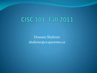 CISC 101: Fall 2011
