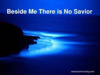 Beside Me There is No Savior