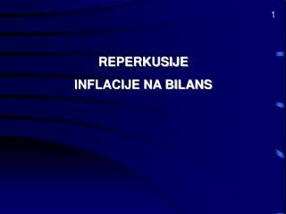 REPERKUSIJE  INFLACIJE NA BILANS