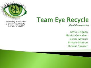 Team Eye  Recycle Final Presentation