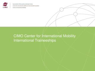 CIMO Center  for International Mobility  International Traineeships