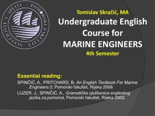 Tomislav Skračić, MA Undergraduate English Course for MARI NE ENGINEERS 4th Semester