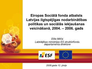 Elita Milča  Labklājības ministrijas ES struktūrfondu departamenta direktore