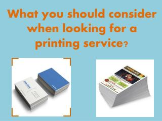 What you should consider when looking for a printing service