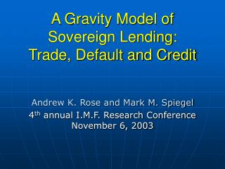 A Gravity Model of Sovereign Lending: Trade, Default and Credit