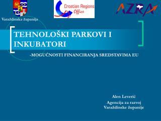 TEHNOLOŠKI PARKOVI I INKUBATORI -MOGUĆNOSTI FINANCIRANJA SREDSTAVIMA EU