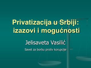 Privatizacija u Srbiji:  izazovi i mogućnosti