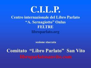 """C.I.L.P. Centro internazionale del Libro Parlato """"A. Sernagiotto"""" Onlus FELTRE libroparlato"""