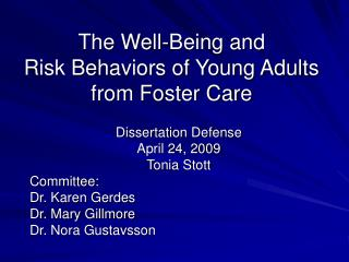 The Well-Being and  Risk Behaviors of Young Adults from Foster Care