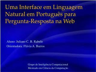 Uma Interface em Linguagem Natural em Português para Pergunta-Resposta na Web