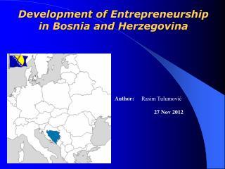 Development of  Entrepreneurship  in Bosnia and Herzegovina