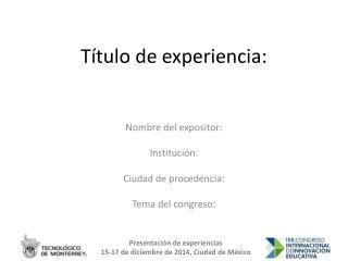 T ítulo  de  experiencia :