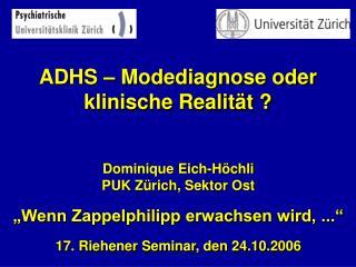 ADHS – Modediagnose oder klinische Realität ?