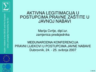 AKTIVNA LEGITIMACIJA U POSTUPCIMA PRAVNE ZAŠTITE U JAVNOJ NABAVI Marija Cvrlje, dipl.iur.