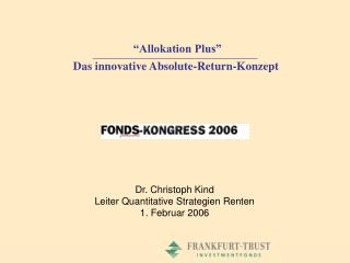 �Allokation Plus� Das innovative Absolute-Return-Konzept