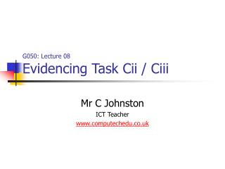 G050: Lecture 08 Evidencing Task Cii / Ciii