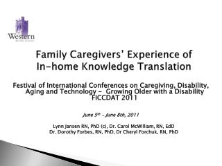 Family Caregivers� Experience of  In-home Knowledge Translation