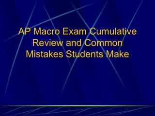 AP Macro Exam Cumulative Review and Common Mistakes Students Make