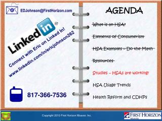AGENDA What is an HSA? Elements of Consumerism HSA Examples � Do the Math Resources