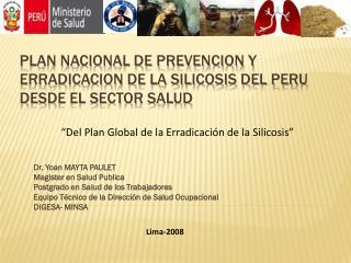 PLAN NACIONAL DE PREVENCION Y ERRADICACION DE LA SILICOSIS DEL PERU DESDE EL SECTOR SALUD