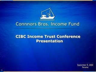 CIBC Income Trust Conference Presentation