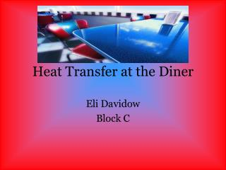 Heat Transfer at the Diner