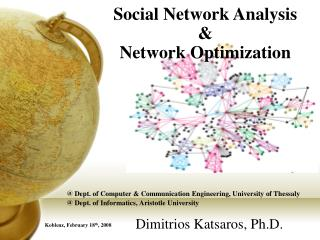 Social Network Analysis & Network Optimization