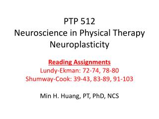 PTP 512 Neuroscience in Physical Therapy Neuroplasticity