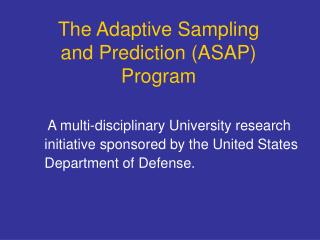 The Adaptive Sampling and Prediction (ASAP) Program