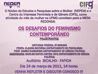 Auditório   BICALHO -  FAFICH    Dia 24 de março de 2011, 14 horas