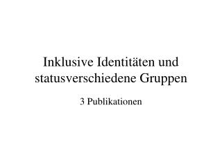 Inklusive Identitäten und statusverschiedene Gruppen