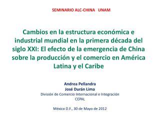 Andrea Pellandra José  Durán  Lima División de Comercio Internacional e Integración CEPAL