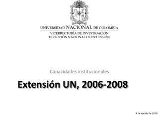 Extensi�n UN, 2006-2008