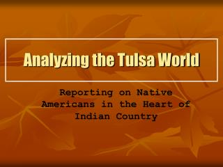 Analyzing the Tulsa World