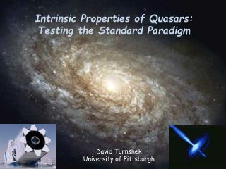 Intrinsic Properties of Quasars:  Testing the Standard Paradigm