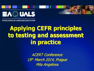 Applying CEFR principles  to testing and assessment in practice