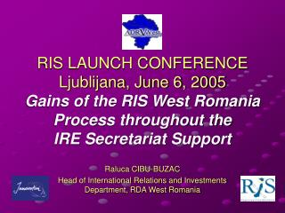 Raluca CIBU-BUZAC Head of International Relations and Investments Department, RDA West Romania