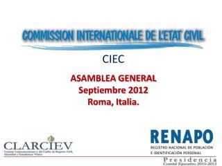 CIEC  ASAMBLEA GENERAL  Septiembre 2012  Roma, Italia.