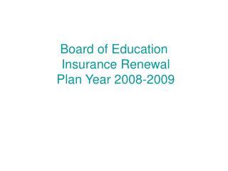 Board of Education  Insurance Renewal  Plan Year 2008-2009