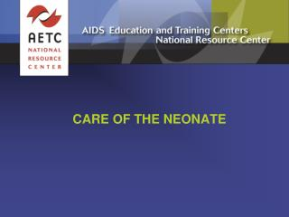 CARE OF THE NEONATE