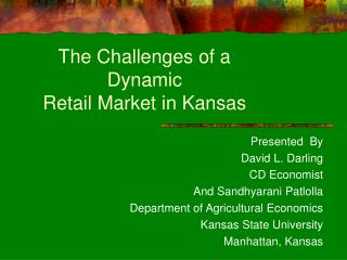 The Challenges of a Dynamic     Retail Market in Kansas