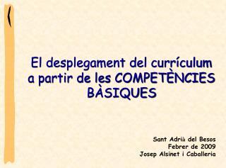El desplegament del currículum  a partir de les COMPETÈNCIES BÀSIQUES
