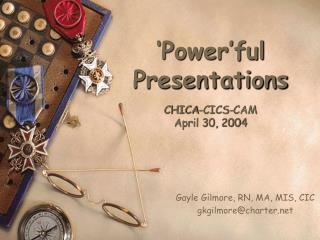 'Power'ful  Presentations CHICA-CICS-CAM  April 30, 2004