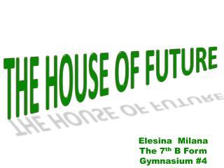 Elesina Milana The 7 th  B Form Gymnasium #4